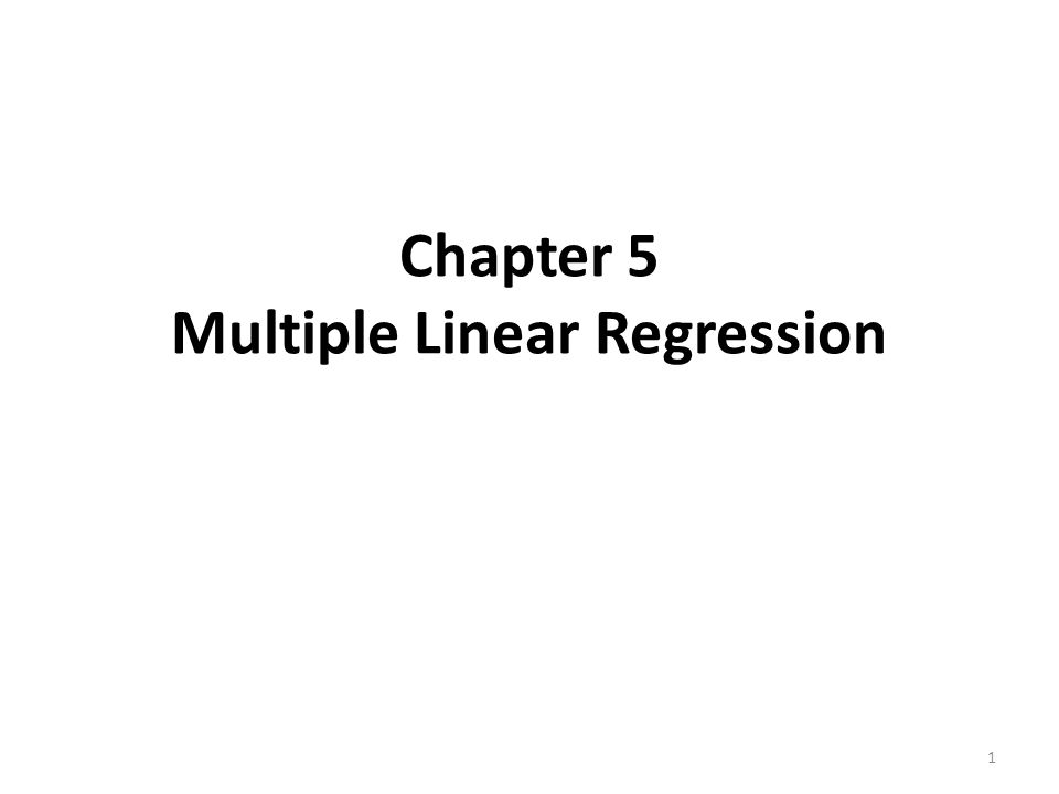 Chapter 5 Multiple Linear Regression
