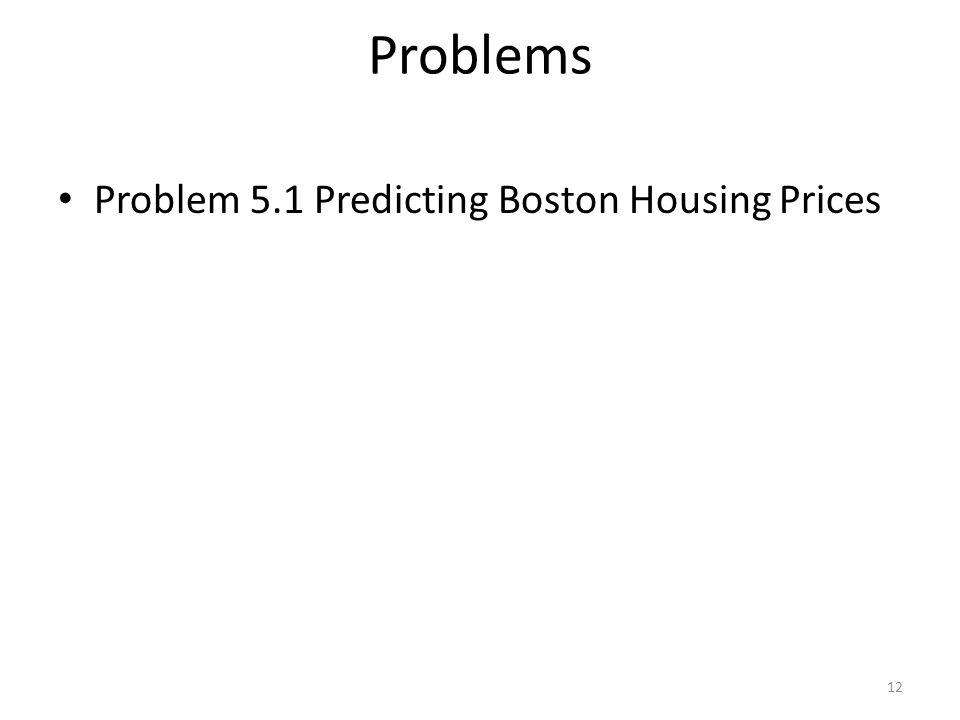 Problems Problem 5.1 Predicting Boston Housing Prices