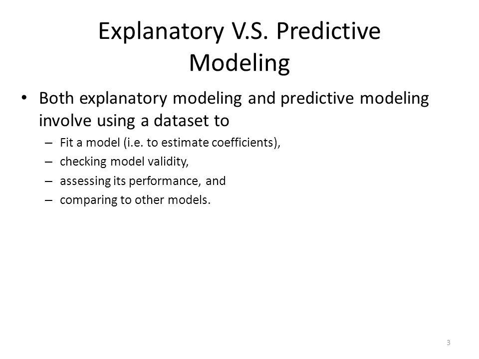 Explanatory V.S. Predictive Modeling