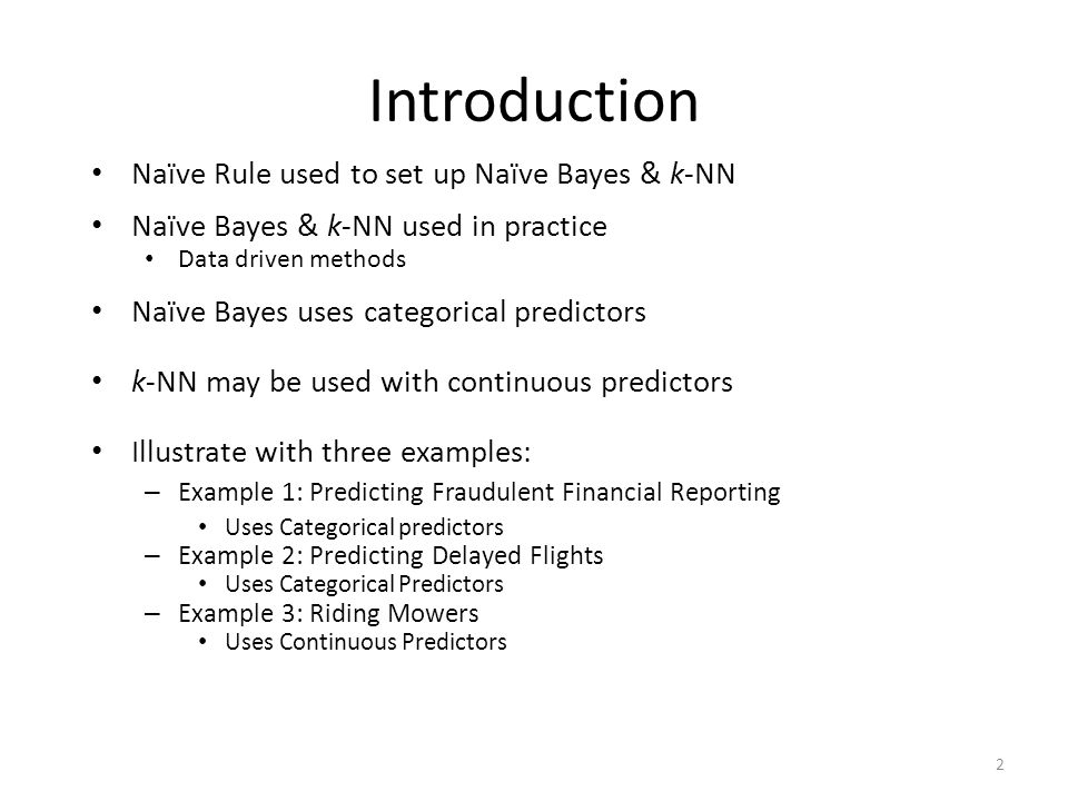 Introduction Naïve Rule used to set up Naïve Bayes & k-NN