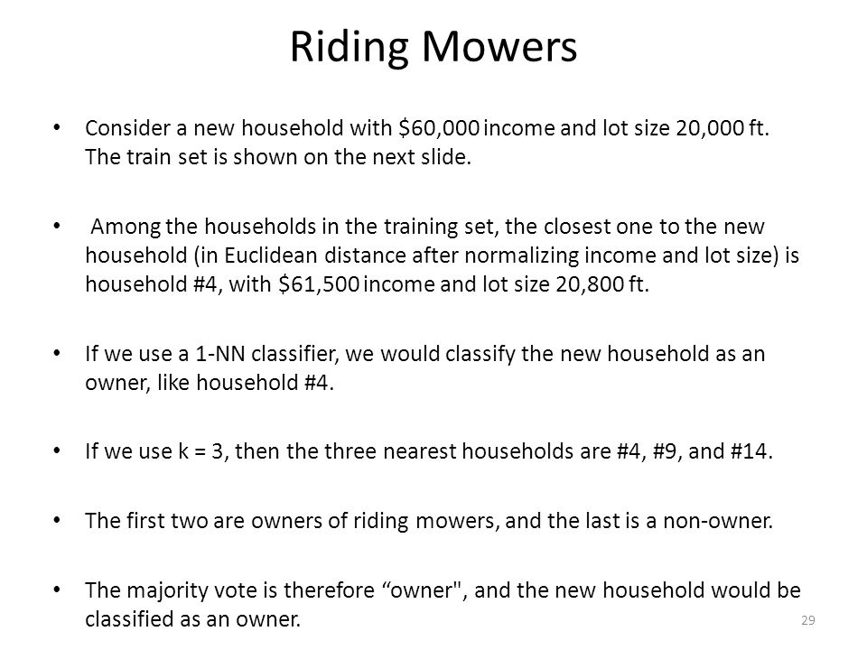 Riding Mowers Consider a new household with $60,000 income and lot size 20,000 ft. The train set is shown on the next slide.