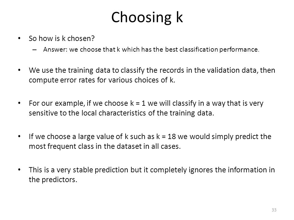 Choosing k So how is k chosen