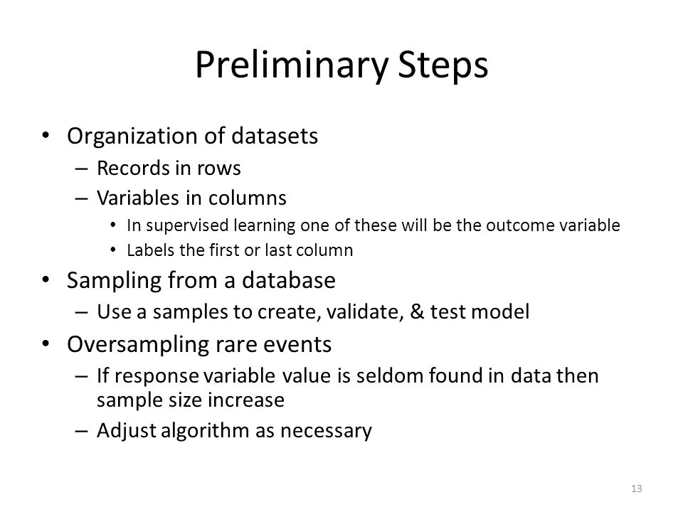 Preliminary Steps Organization of datasets Sampling from a database