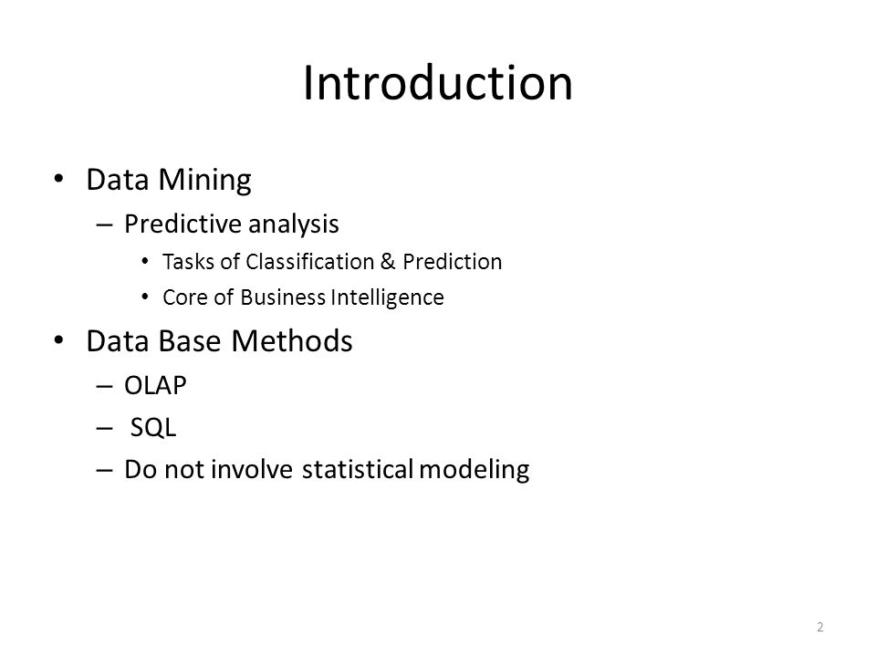 Introduction Data Mining Data Base Methods Predictive analysis OLAP