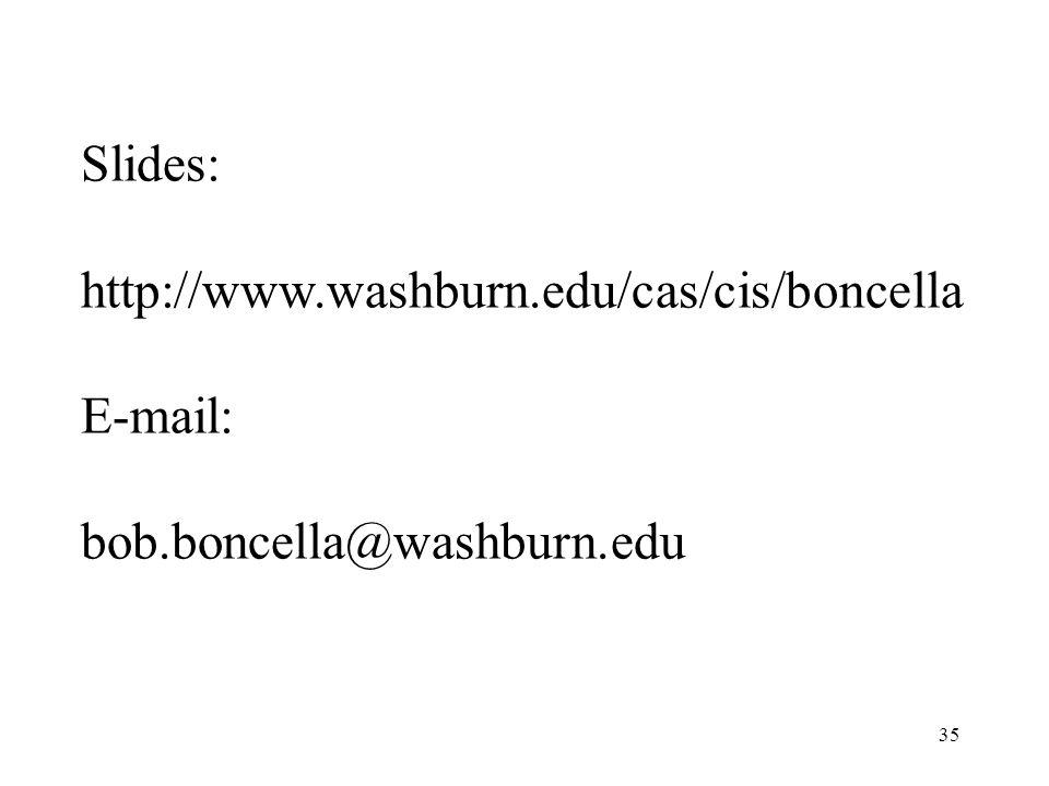 Slides: http://www.washburn.edu/cas/cis/boncella E-mail: bob.boncella@washburn.edu