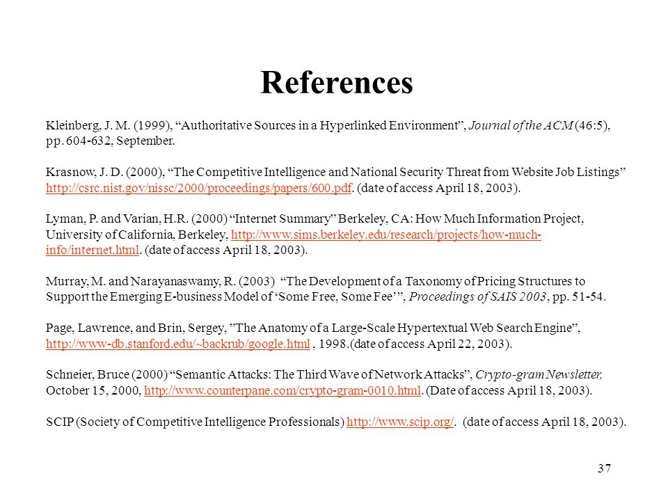 References Kleinberg, J. M. (1999), Authoritative Sources in a Hyperlinked Environment , Journal of the ACM (46:5), pp. 604-632, September.