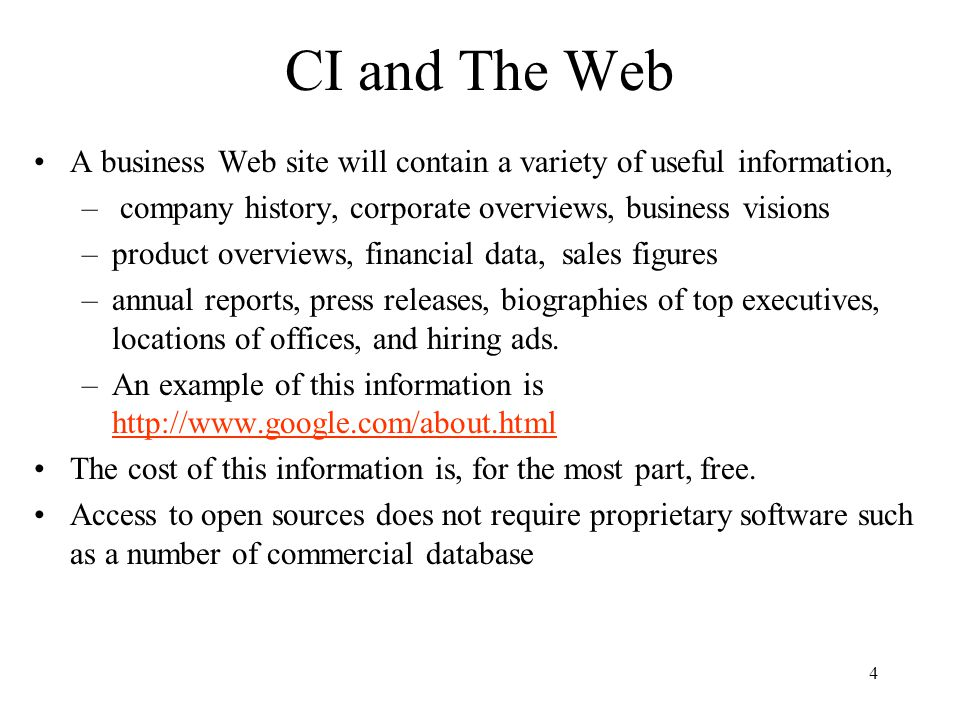 CI and The Web A business Web site will contain a variety of useful information, company history, corporate overviews, business visions.