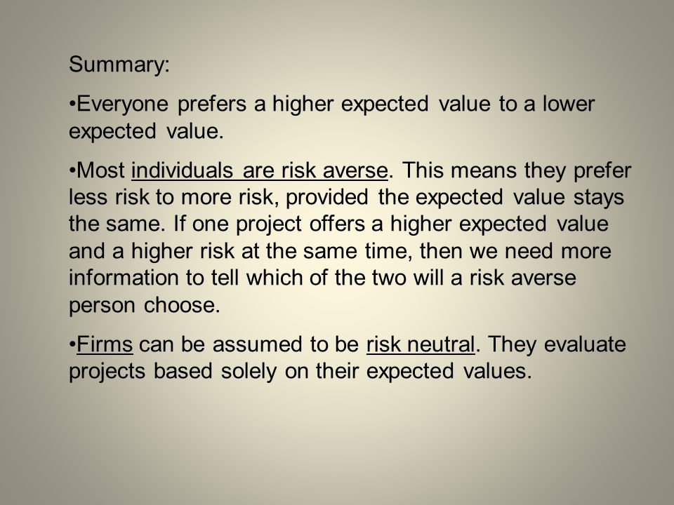 Summary: Everyone prefers a higher expected value to a lower expected value.