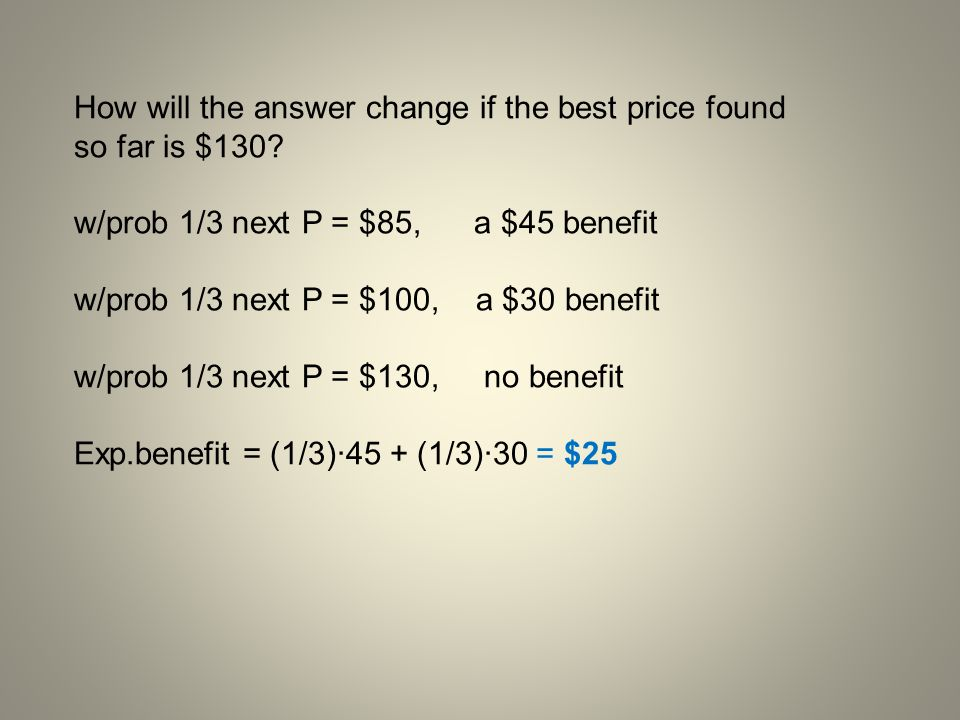 How will the answer change if the best price found so far is $130