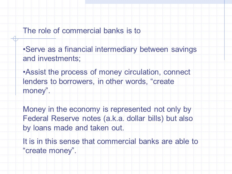 The role of commercial banks is to