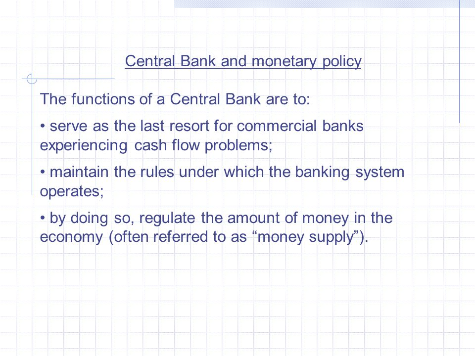 Central Bank and monetary policy
