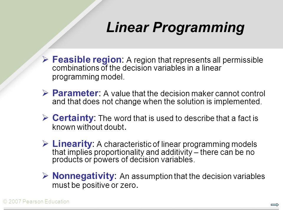 Linear Programming Feasible region: A region that represents all permissible combinations of the decision variables in a linear programming model.