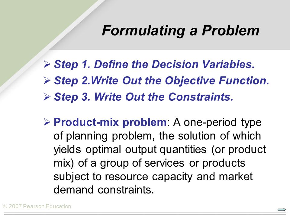 Formulating a Problem Step 1. Define the Decision Variables.