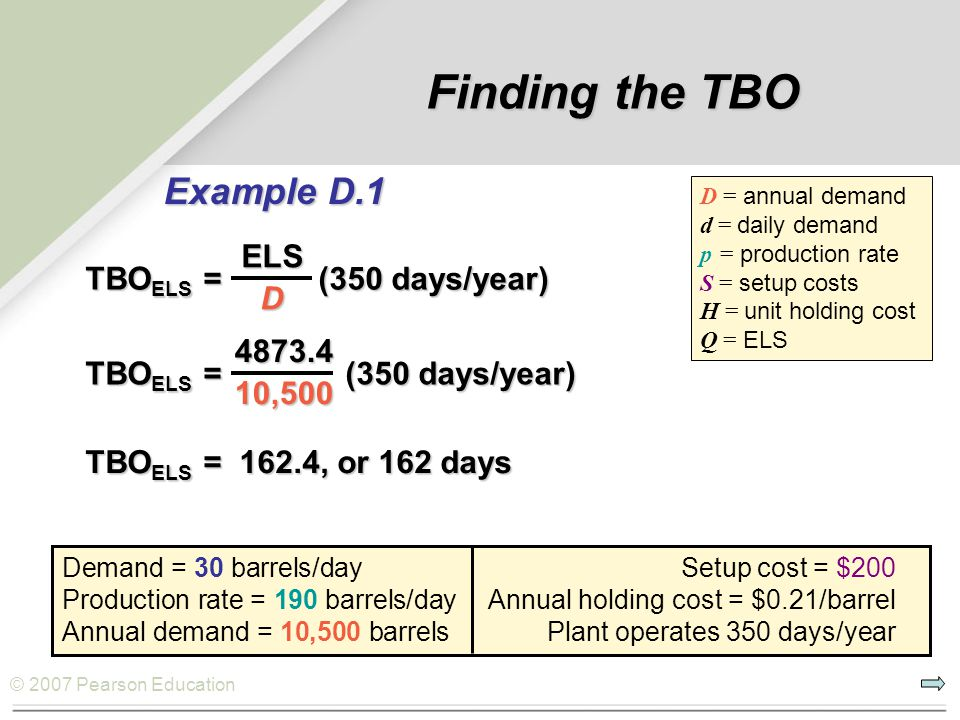 Finding the TBO Example D.1 ELS TBOELS = (350 days/year) D 4873.4