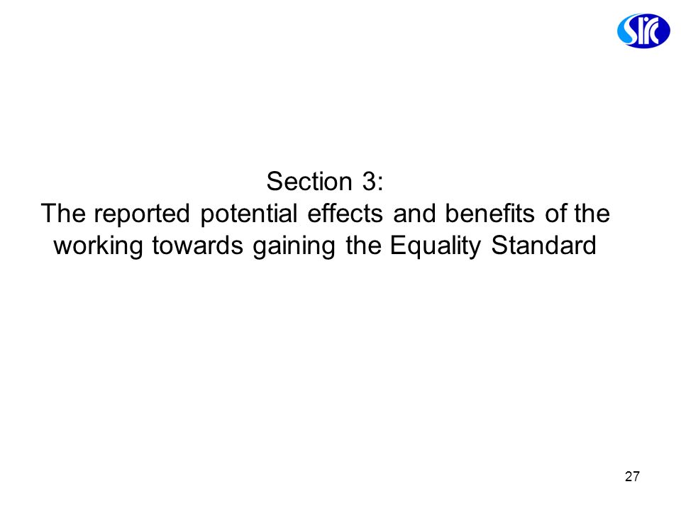 Section 3: The reported potential effects and benefits of the working towards gaining the Equality Standard