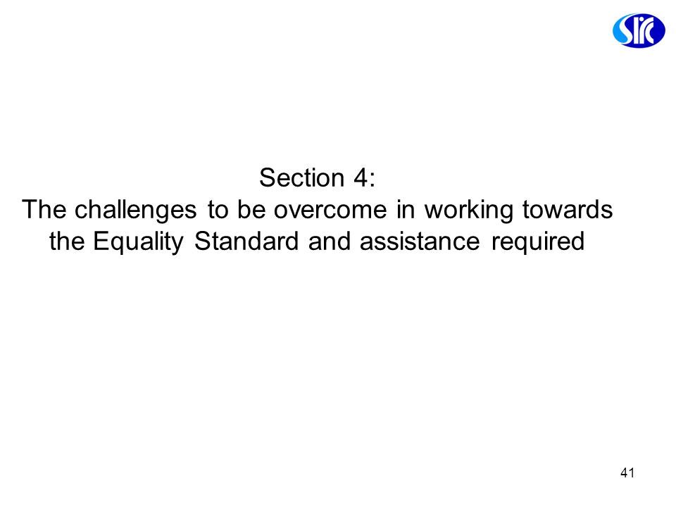 Section 4: The challenges to be overcome in working towards the Equality Standard and assistance required