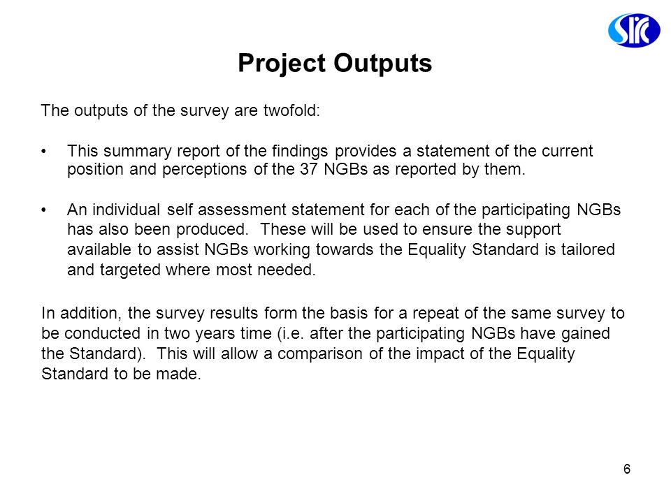 Project Outputs The outputs of the survey are twofold: