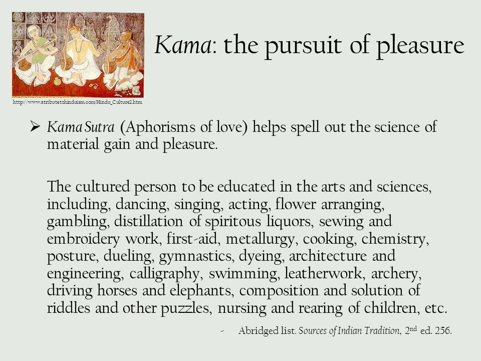 Kama: the pursuit of pleasure