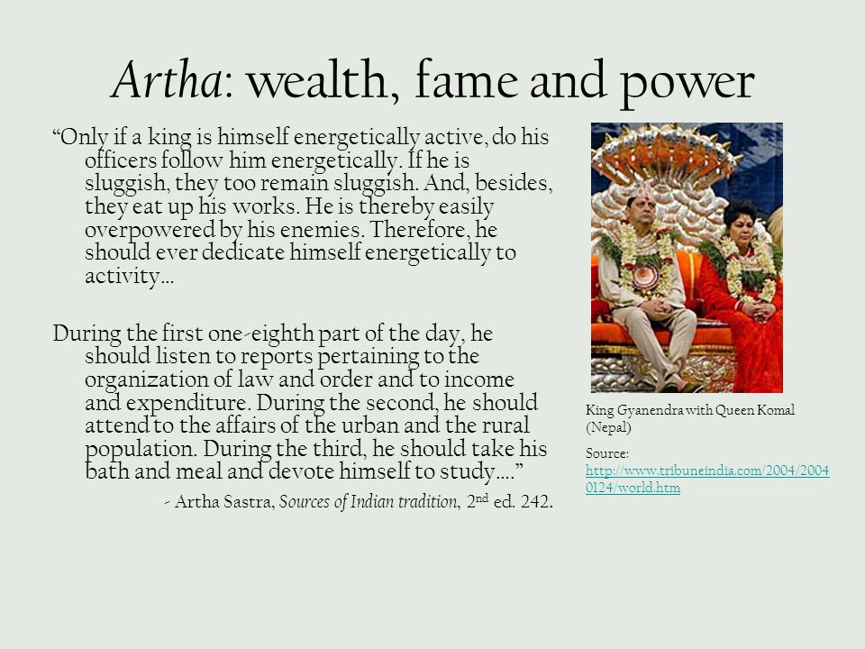 Artha: wealth, fame and power