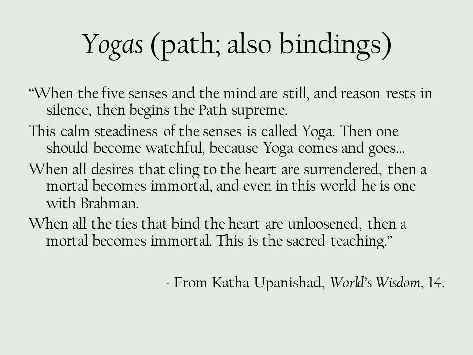 Yogas (path; also bindings)