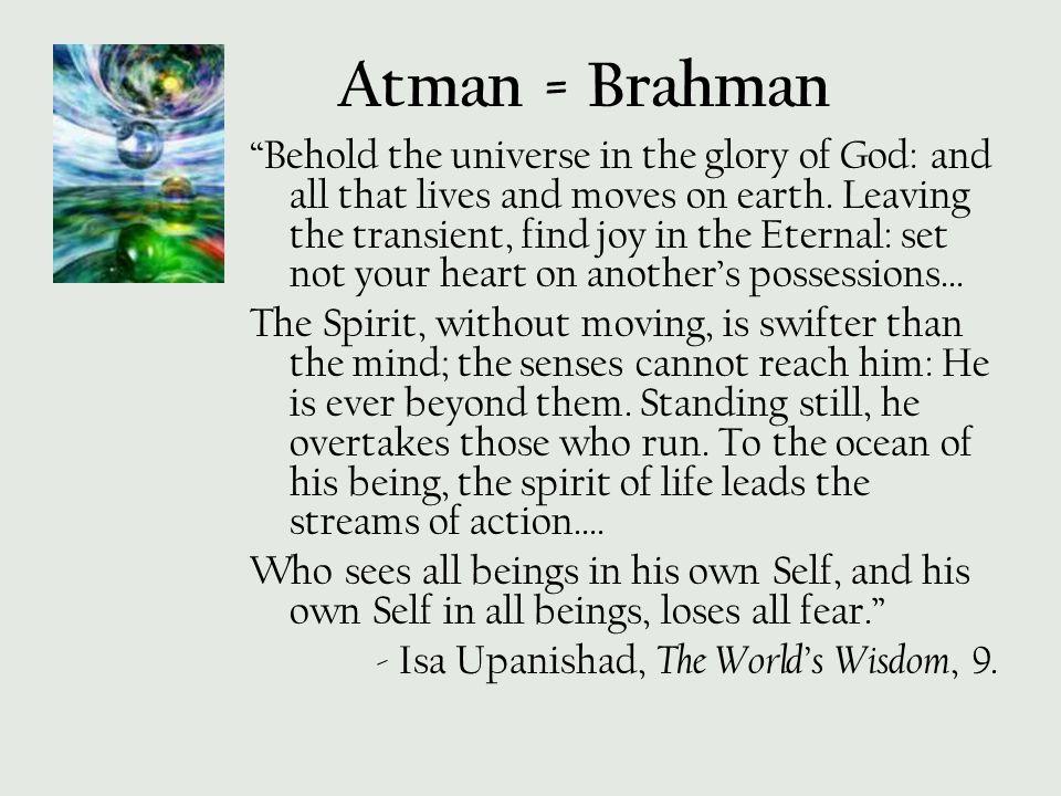 Atman = Brahman