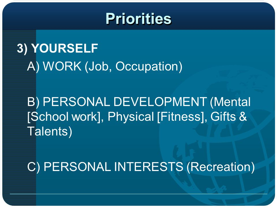 Priorities 3) YOURSELF A) WORK (Job, Occupation)