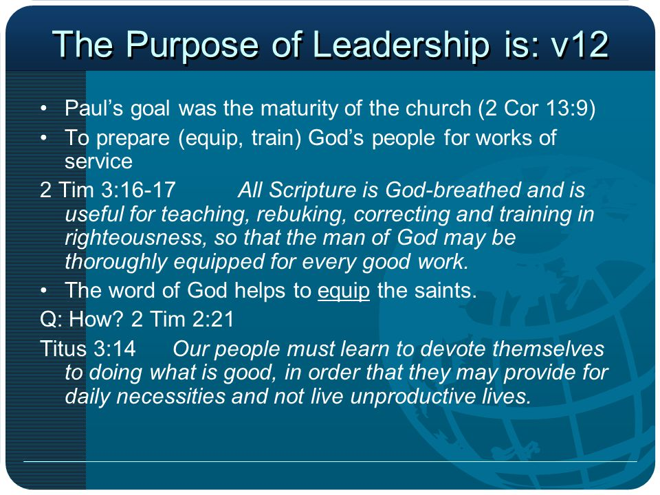 The Purpose of Leadership is: v12