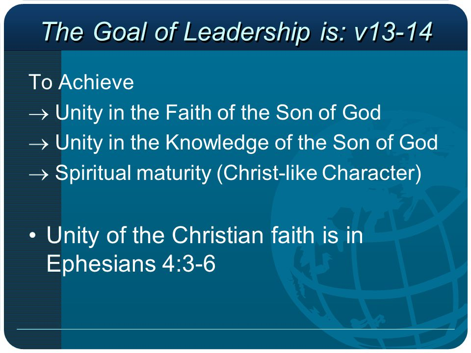 The Goal of Leadership is: v13-14
