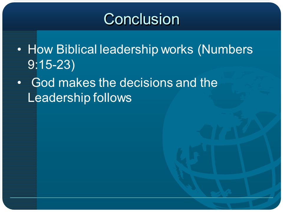 Conclusion How Biblical leadership works (Numbers 9:15-23)
