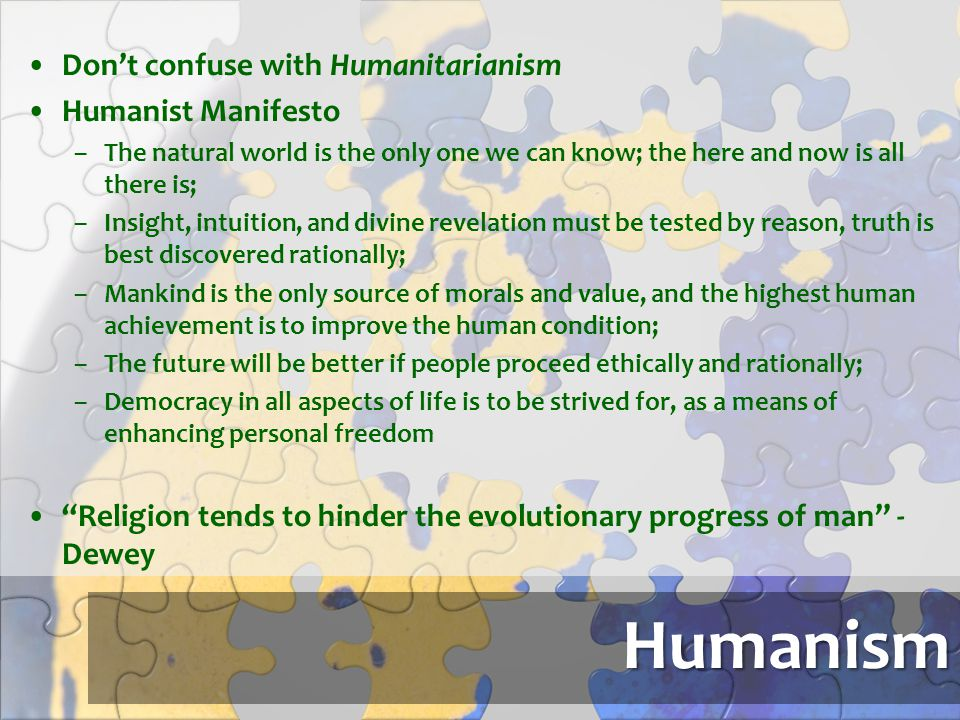 Humanism Don't confuse with Humanitarianism Humanist Manifesto