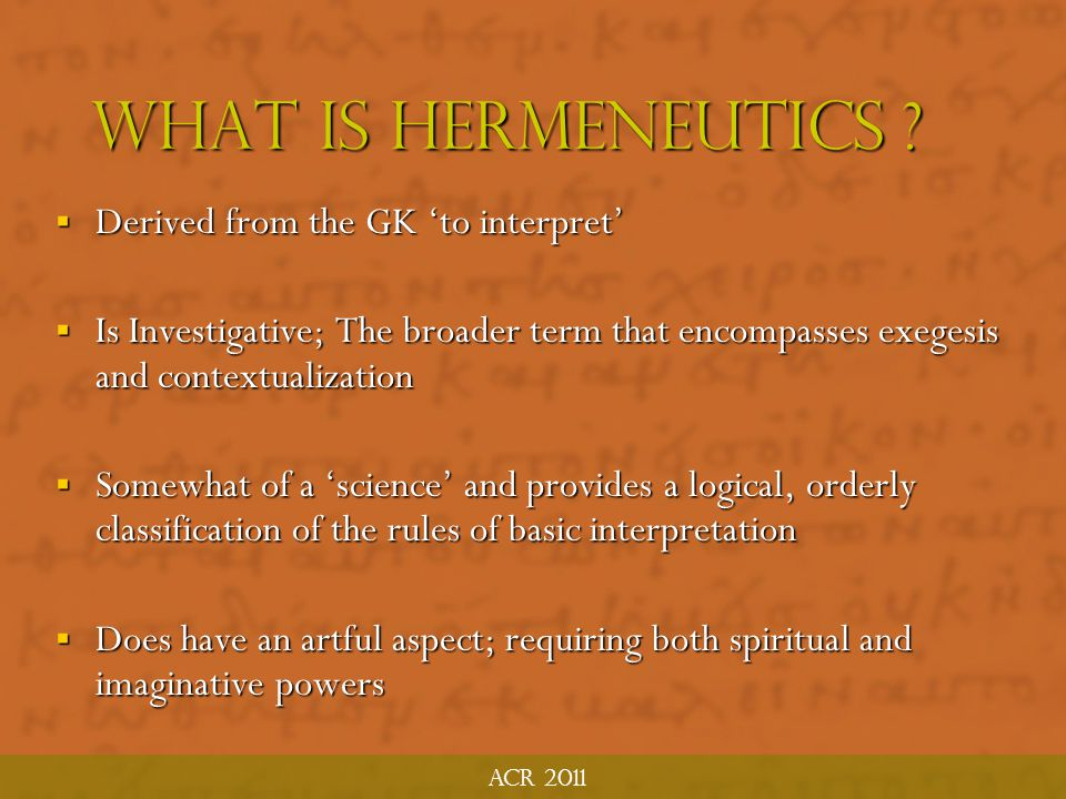 What Is hermeneutics Derived from the GK 'to interpret'