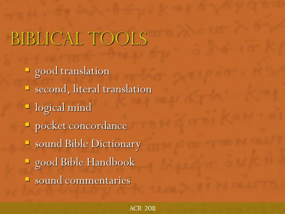 Biblical Tools good translation second, literal translation