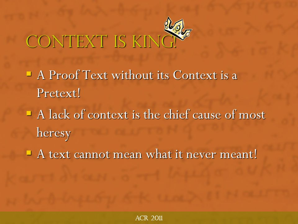 Context is King! A Proof Text without its Context is a Pretext!