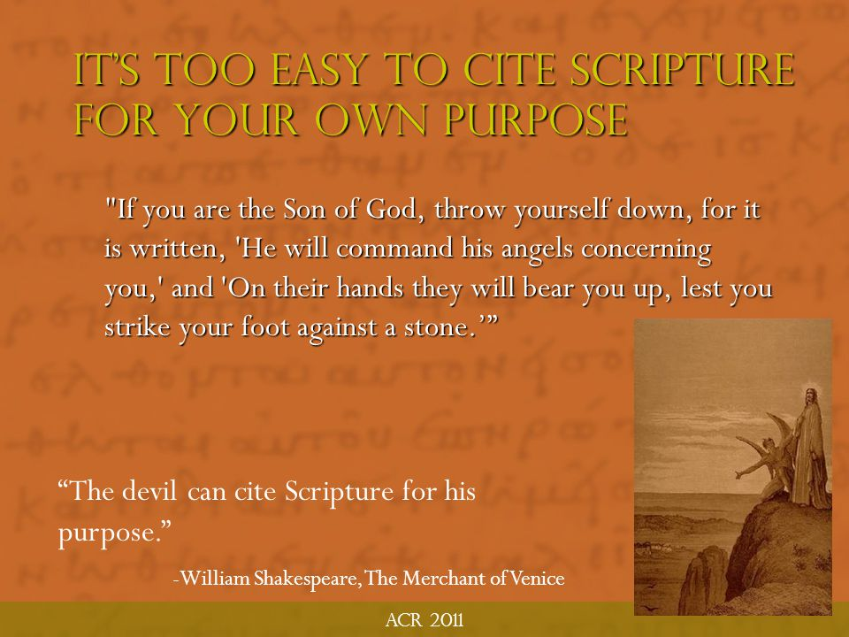 It's Too easy to cite Scripture For your own purpose