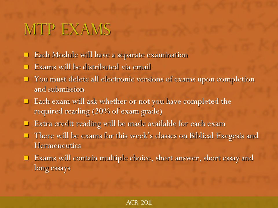 MTP Exams Each Module will have a separate examination