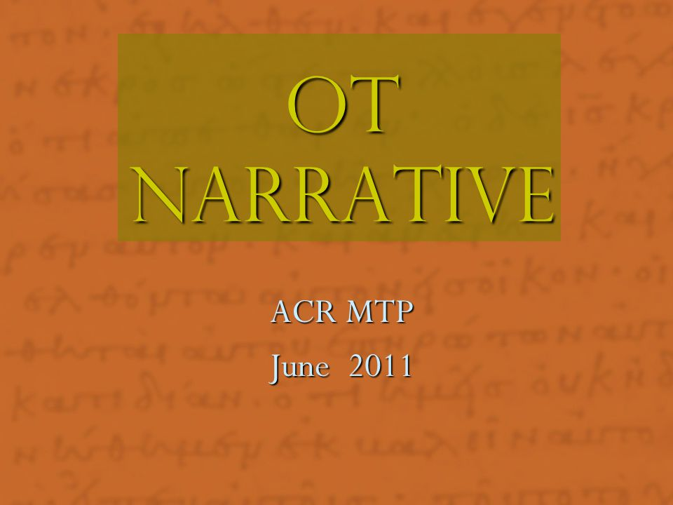 Ot narrative ACR MTP June 2011 Plot (character names/name changes)