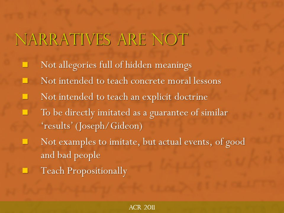 Narratives are not Not allegories full of hidden meanings