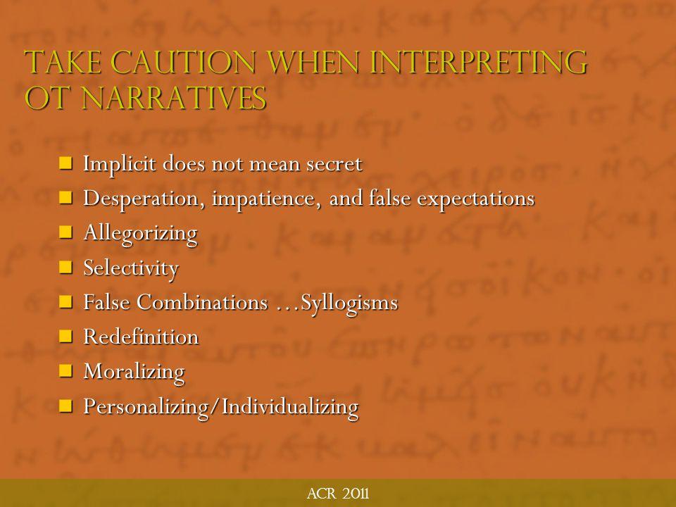 Take Caution When Interpreting OT Narratives