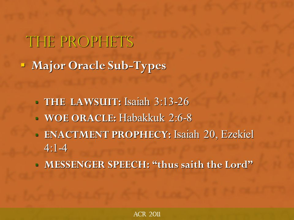 The Prophets Major Oracle Sub-Types THE LAWSUIT: Isaiah 3:13-26