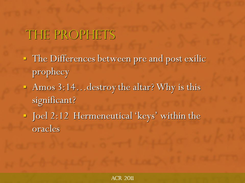 The Prophets The Differences between pre and post exilic prophecy