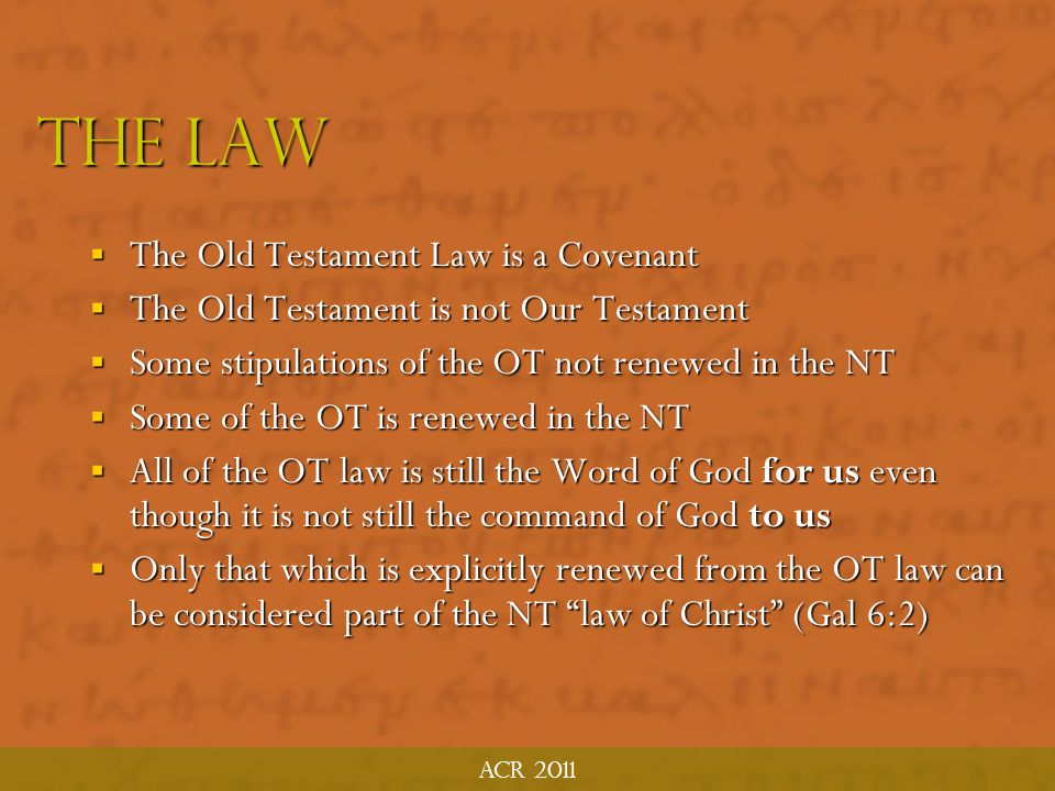 The Law The Old Testament Law is a Covenant