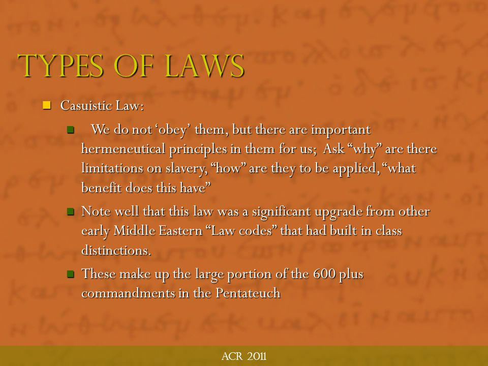 Types of laws Casuistic Law: