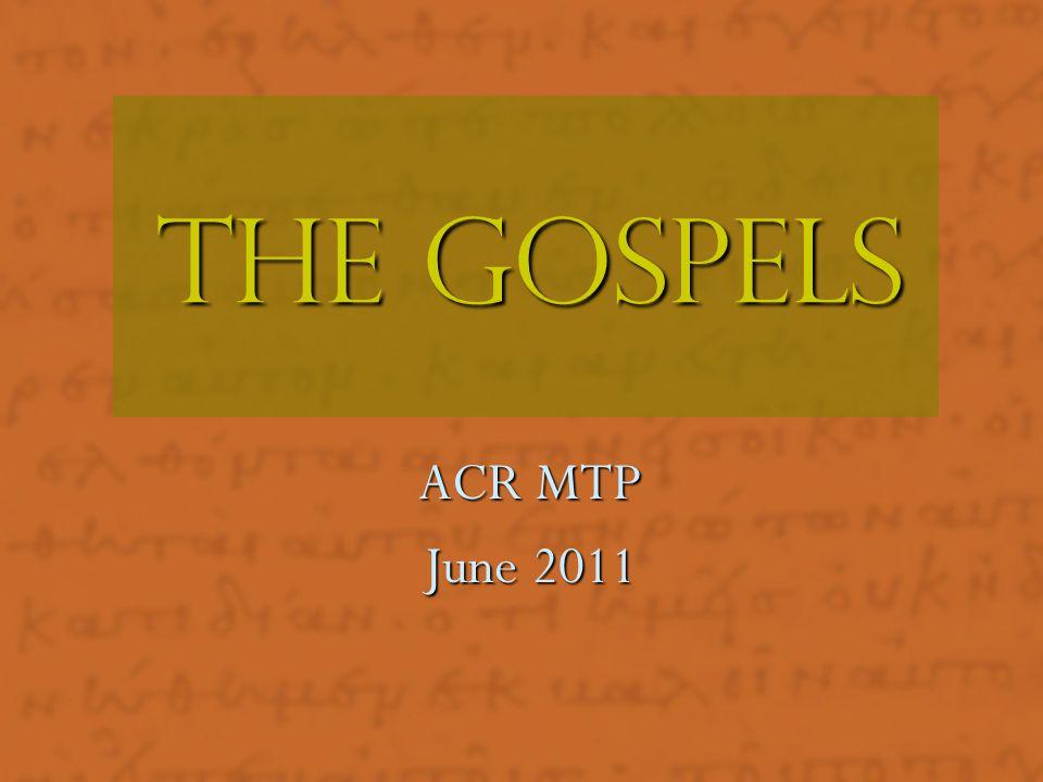 The Gospels ACR MTP June 2011