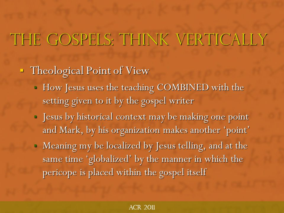 The Gospels: think vertically