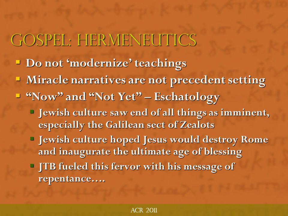 Gospel: Hermeneutics Do not 'modernize' teachings
