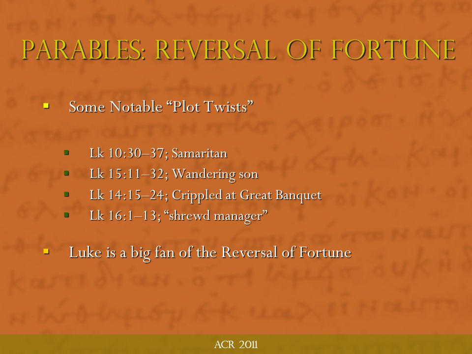Parables: reversal of fortune