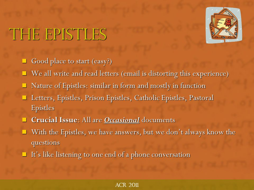 The Epistles Good place to start (easy )