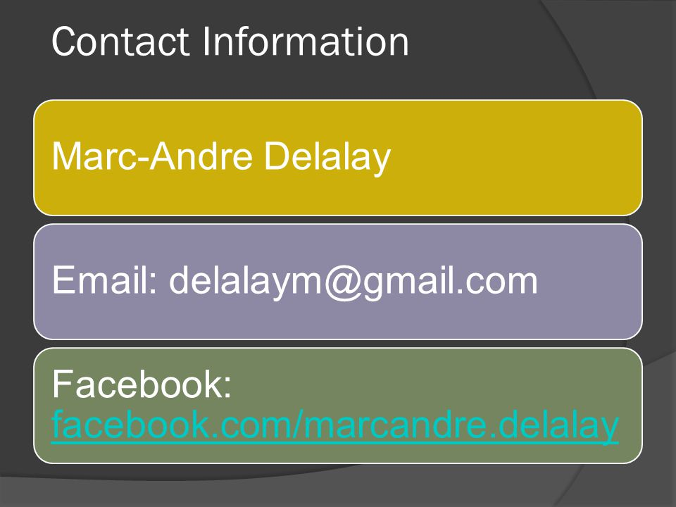 Contact Information Marc-Andre Delalay. Email: delalaym@gmail.com.