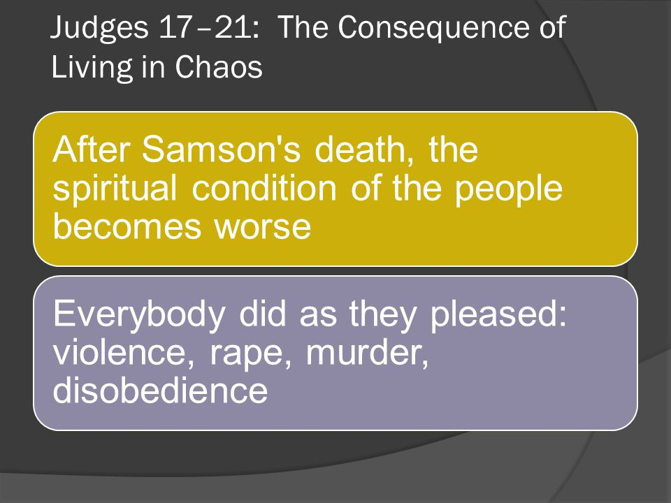judges 17–21: The Consequence of Living in Chaos
