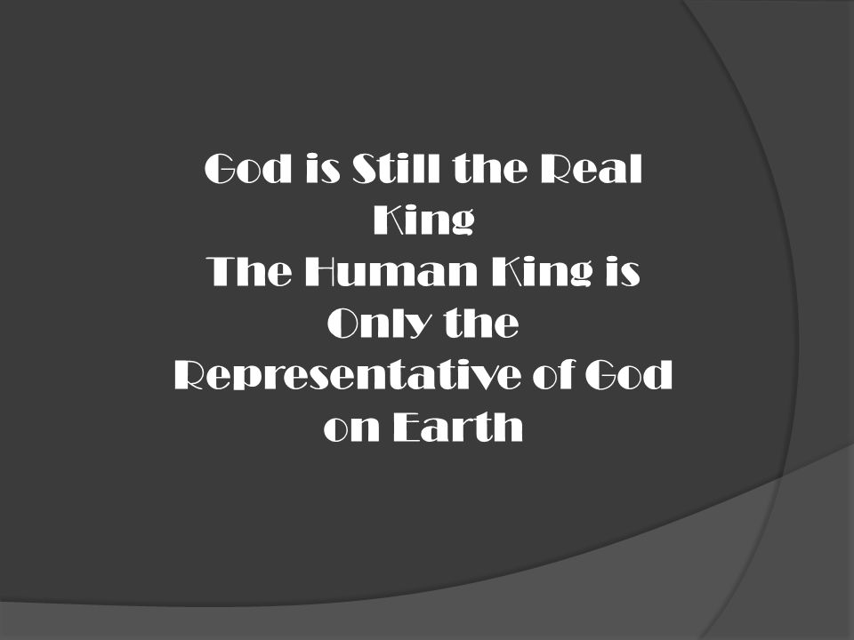 God is Still the Real King The Human King is Only the Representative of God on Earth